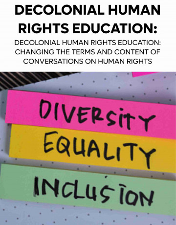 Decolonial human rights education:  changing the terms and content of  conversations on human rights